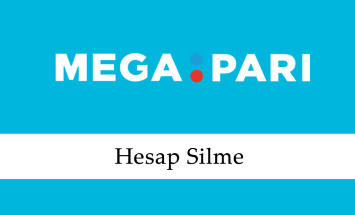 Megapari Hesap Silme